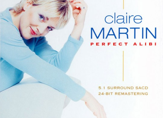 Claire Martin – 'Perfect Alibi'  An SACD review by Stuart M. Robinson