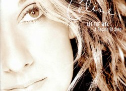 Celine Dion – 'All the Way… A Decade of Song'  An SACD review by Sanjay Durani