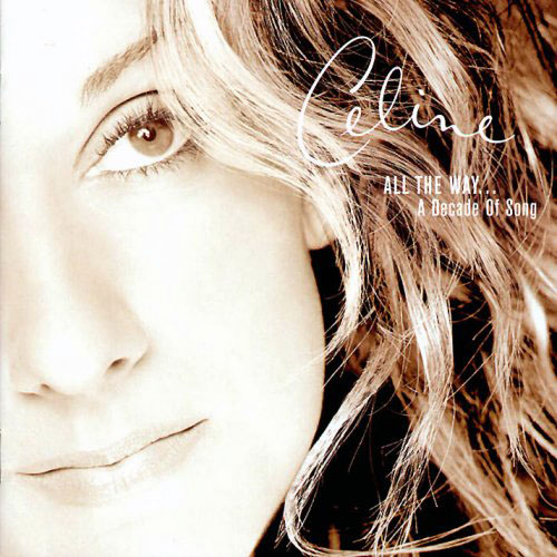 Celine Dion - All the Way... A Decade of Song cover