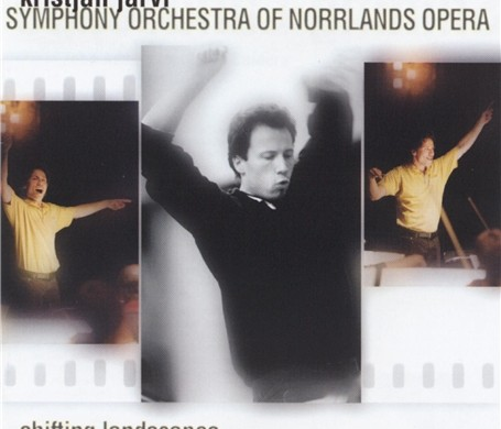 Symphony Orchestra of Norrlands Opera (Jarvi) – 'Shifting Landscapes'  An SACD review by Mark Jordan