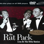 The Rat Pack – 'The Rat Pack Live at The Villa Venice'  A DVD-Audio review by Stuart M. Robinson