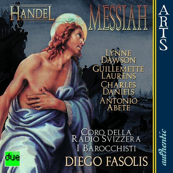Coro Della Radio Svizzera, I Barocchisti (Fasolis) - Handel: Messiah