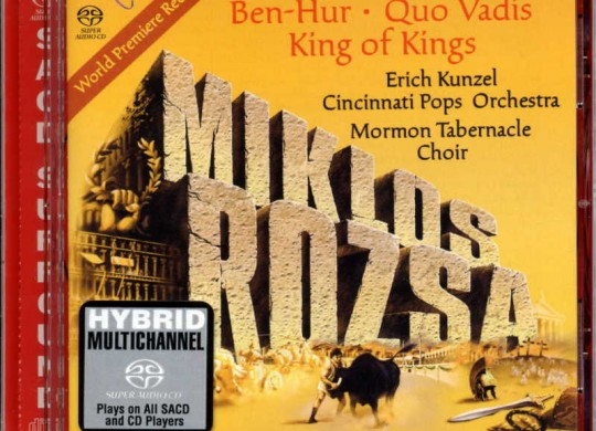 Cincinnati Pops Orchestra (Kunzel) – 'Rozsa: Three Choral Suites: Ben-Hur, Quo Vadis, King of Kings'  An SACD review by Mark Jordan