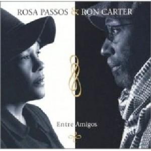 Rosa Passos/Ron Carter  Entre Amigos
