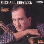Remembering Michael Brecker