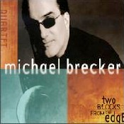 Michael Brecker – Two Blocks from the Edge