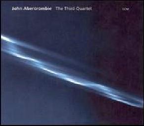 John Abercrombie Quartet – The Third Quartet