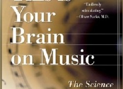 Book Review: This Is Your Brain On Music: The Science Of A Human Obsession
