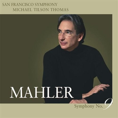 San Francisco Symphony (Tilson Thomas) - Mahler: Symphony No.9