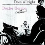 Dexter Gordon – Doin' Allright